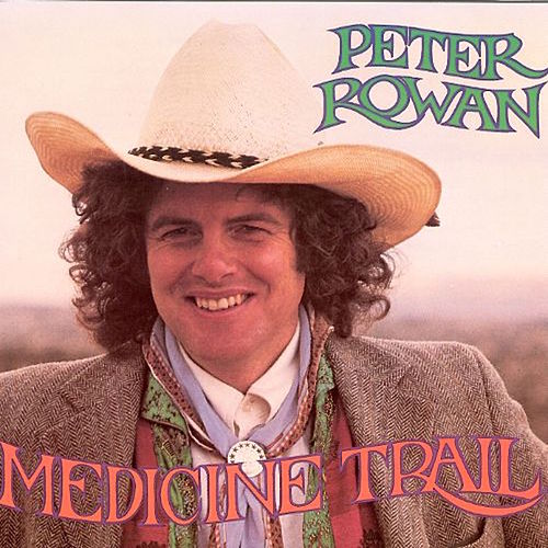 Medicine Trail by Peter Rowan