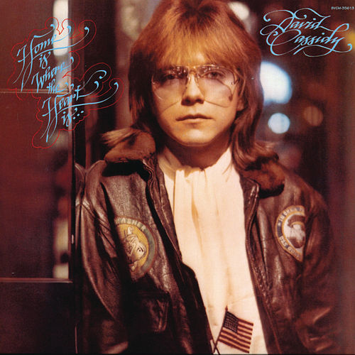 Home Is Where The Heart Is by David Cassidy