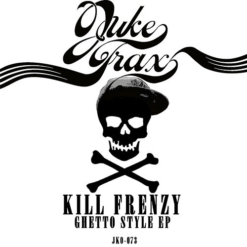 Ghetto Style by Kill Frenzy