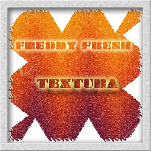 Textura de Freddy Fresh