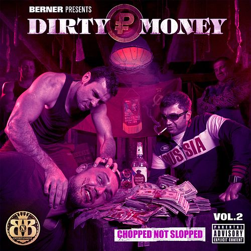 Dirty Money 2 (Chopped Not Slopped) de Berner