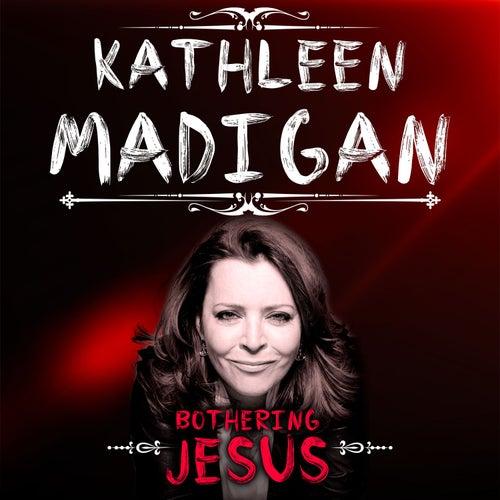 Bothering Jesus de Kathleen Madigan