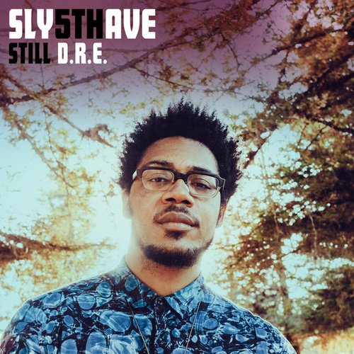 Still D.R.E. (Edit) de Sly5thave