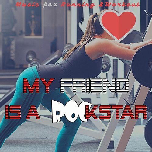 My Friend Is a Rockstar (Music Motivation for Sport & Workout) de Remix Sport Workout