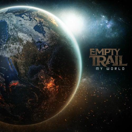 My World by Empty Trail