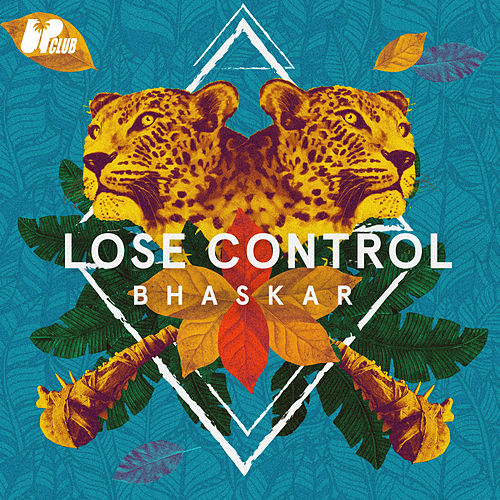 Lose Control de Bhaskar