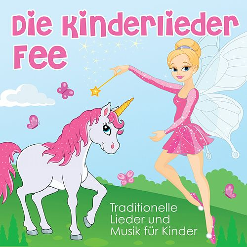 Traditionelle Lieder und Musik für Kinder by Die Kinderlieder Fee