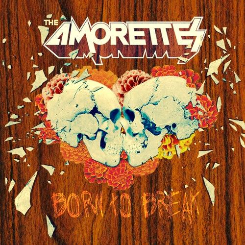 Born to Break de The Amorettes