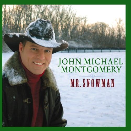 Mr. Snowman by John Michael Montgomery