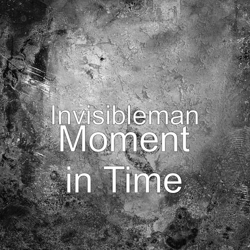 Moment in Time by The Invisible Men
