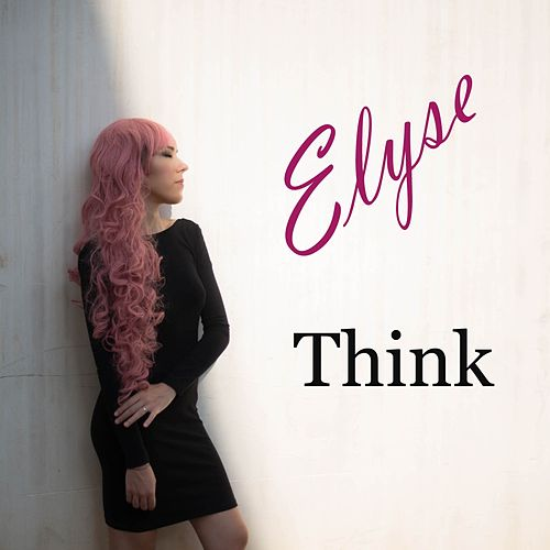 Think by Elyse Weinberg