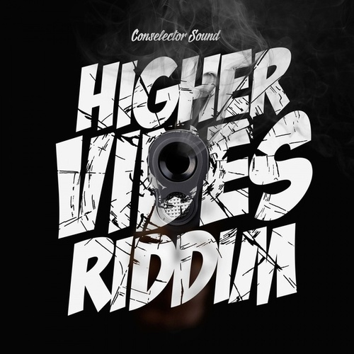 Higher Vibes Riddim by Various Artists