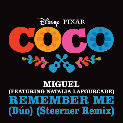 Remember Me (Dúo) (From 'Coco' / Steerner Remix) de Miguel