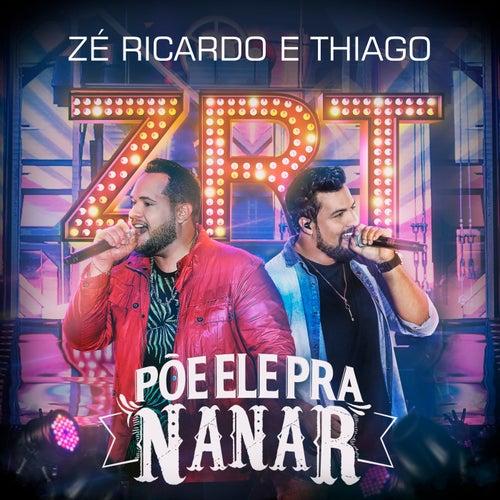 Põe Ele pra Nanar (Ao Vivo) von Zé Ricardo & Thiago