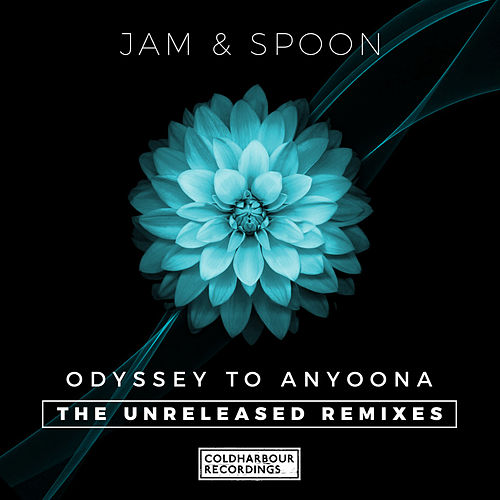 Odyssey to Anyoona (The Unreleased Remixes) von Jam & Spoon