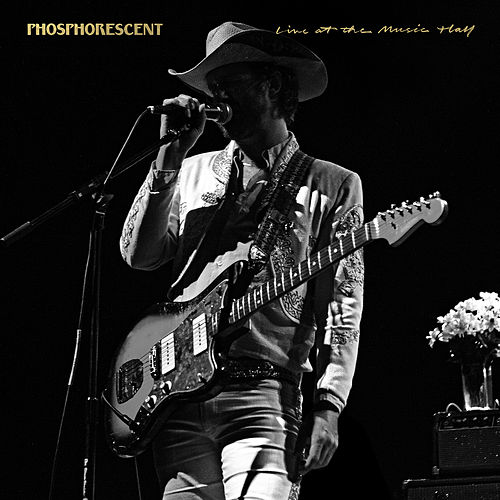 Live at the Music Hall by Phosphorescent