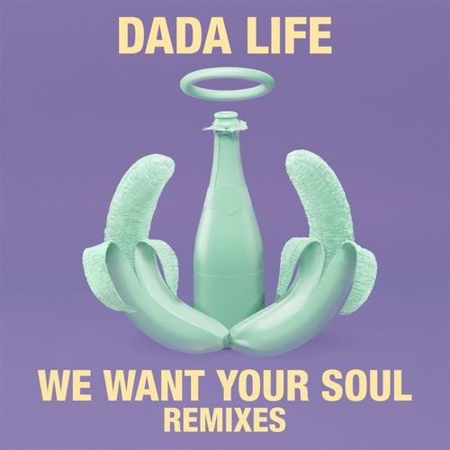 We Want Your Soul (Remixes) von Dada Life