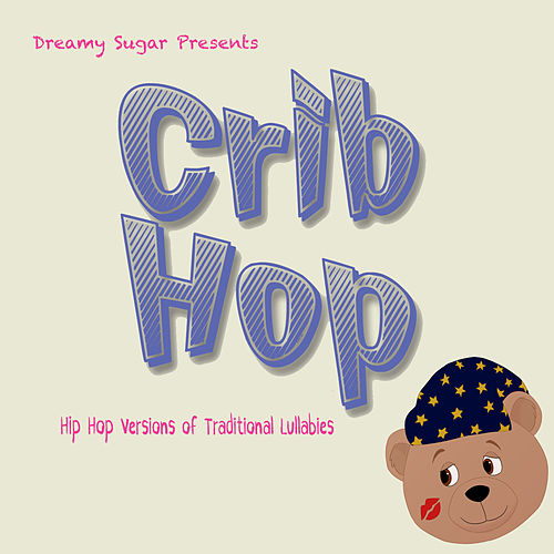 Crib Hop (Hip Hop Versions of Traditional Lullabies) de Dreamy Sugar