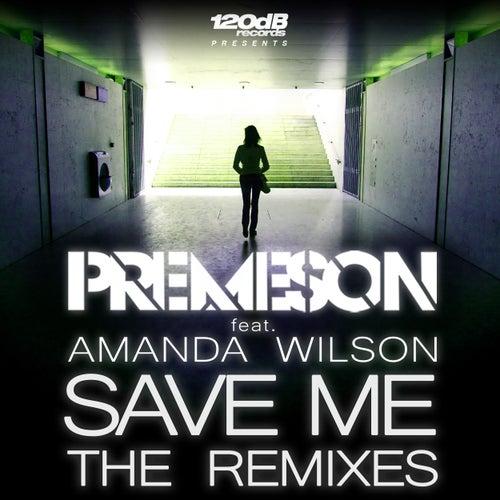 Save Me (The Remixes) von Premeson