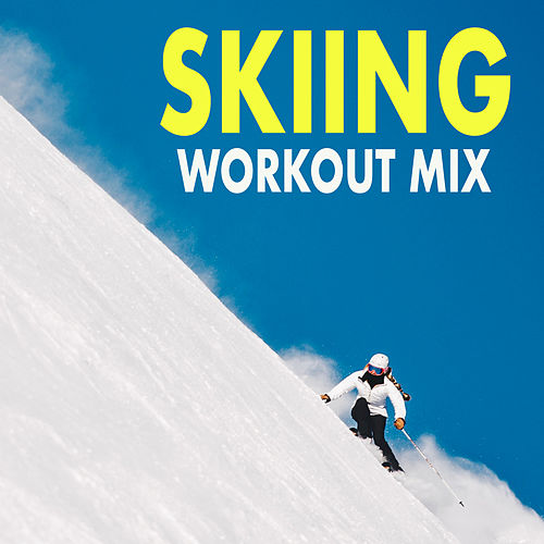 Skiing Workout Mix by Various Artists