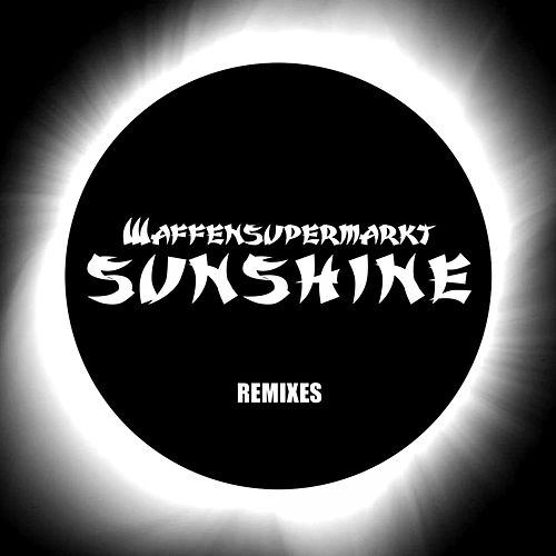 Sunshine Remixes by Waffensupermarkt