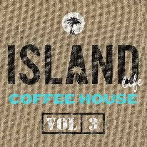 Island Life Coffee House (Vol. 3) di Various Artists