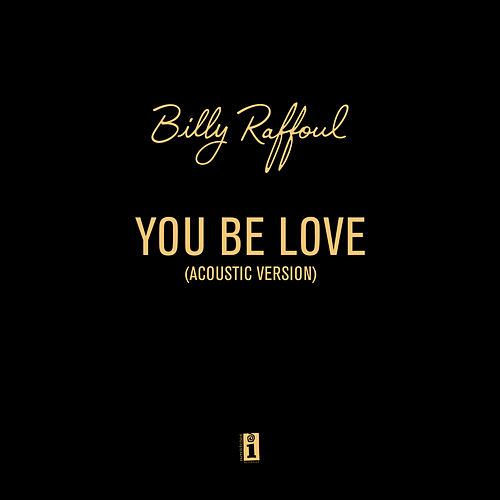 You Be Love (Acoustic Version) by Billy Raffoul
