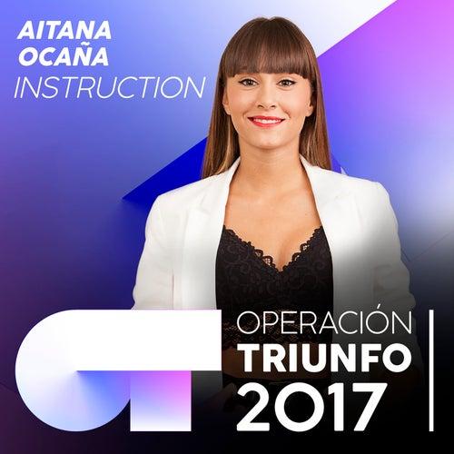 Instruction (Operación Triunfo 2017) de Aitana Ocaña