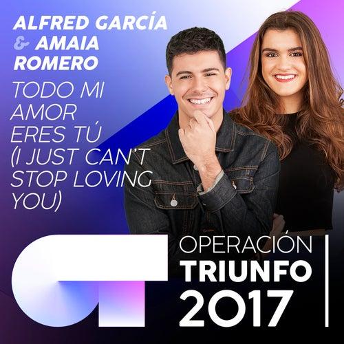Todo Mi Amor Eres Tú (I Just Can't Stop Loving You) (Operación Triunfo 2017) de Amaia Romero