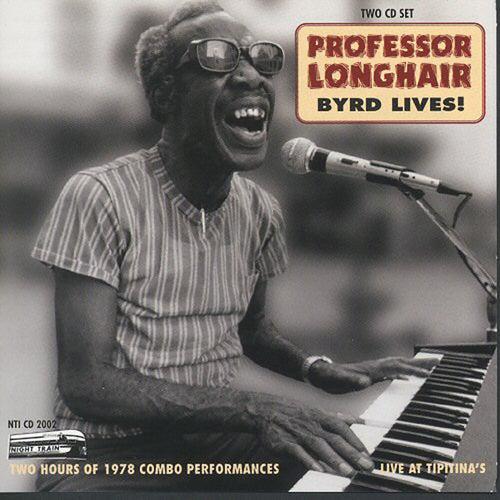 Byrd Lives by Professor Longhair
