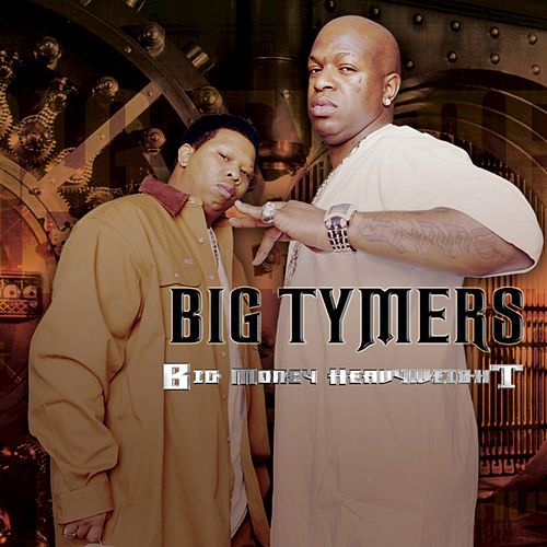Big Money Heavyweights by Big Tymers