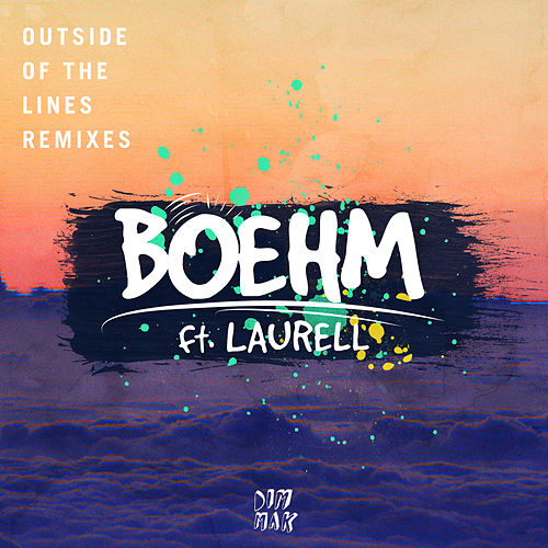 Outside Of The Lines (feat. Laurell) (Remixes) von Boehm