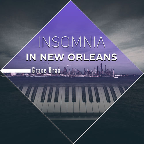 Insomnia in New Orleans de Grace Brax