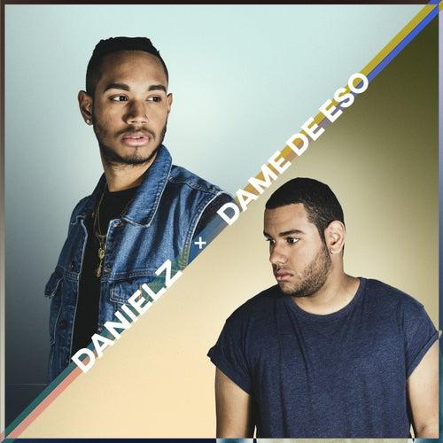 Dame de Eso by Danielz
