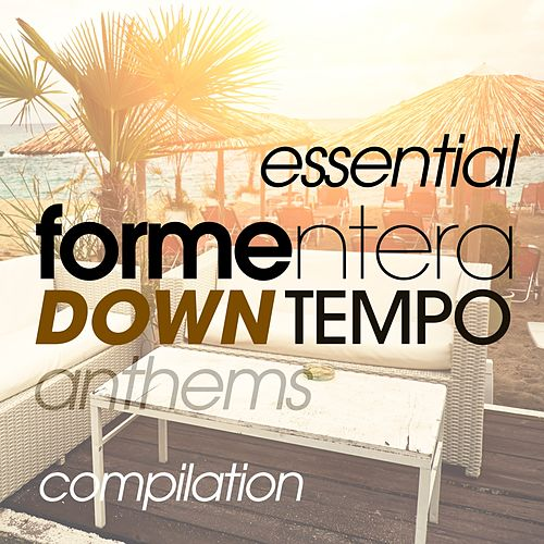 Essential Formentera Downtempo Anthems Compilation by Various Artists
