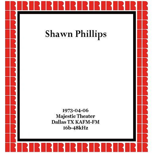 Majestic Theater Dallas TX, April 6th, 1973 (Hd Remastered Edition) by Shawn Phillips