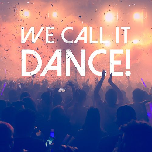 We Call It Dance! by Various Artists