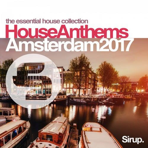 Sirup House Anthems Amsterdam 2017 von Various Artists