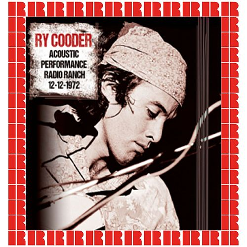 Acoustic Performance: Radio Ranch, 1972 (Hd Remastered Edition) von Ry Cooder