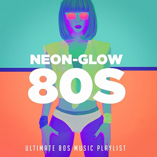 Neon-glow 80S! Ultimate 80S music playlist by 80s Hits