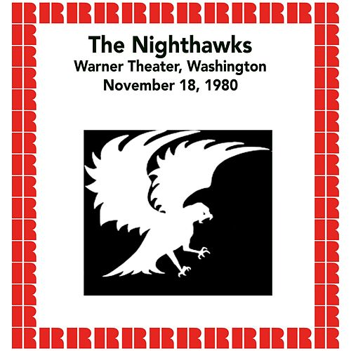 Warner Theater, Washington, November 18, 1980 (Hd Remastered Edition) by The Nighthawks