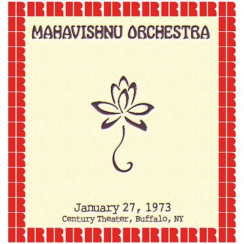 Century Theater, Buffalo, New York, January 27th, 1973 (Hd Remastered Edition) by The Mahavishnu Orchestra