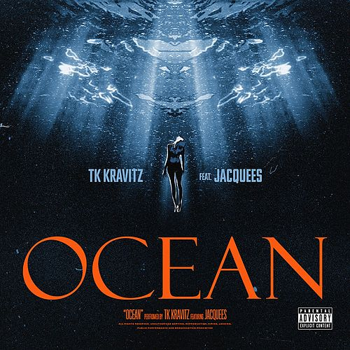 Ocean (feat. Jacquees) by TK Kravitz