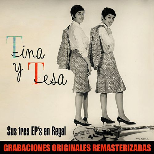 Sus tres EP's en Regal by Tina y Tesa
