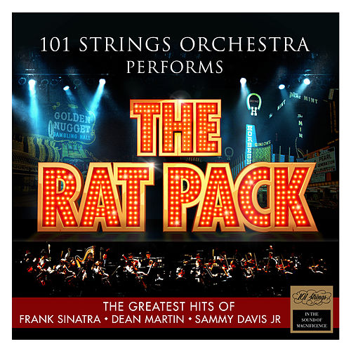 101 Strings Orchestra Performs The Rat Pack – The Greatest Hits of Frank Sinatra – Dean Martin – Sammy Davis Jr. de 101 Strings Orchestra