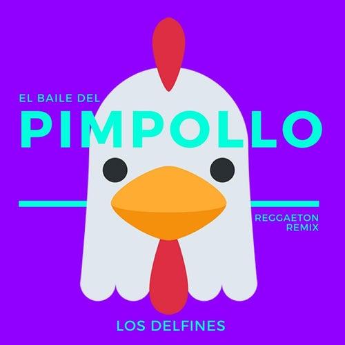 El Baile del Pimpollo (Reggaeton Remix) de Los Delfines