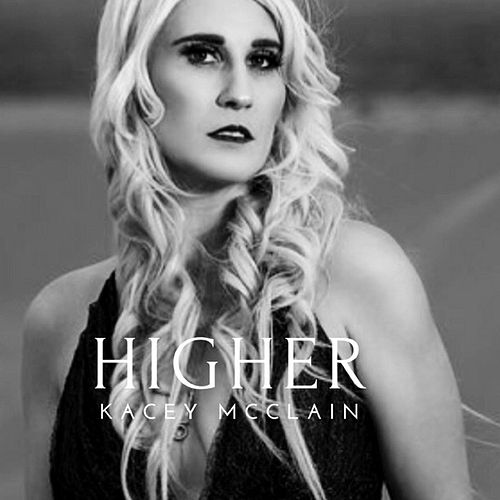 Higher by Kacey McClain