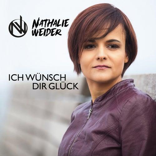 Ich wünsch dir Glück von Nathalie Weider