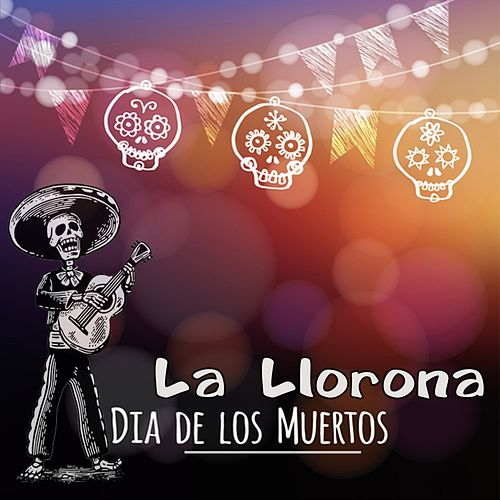 La Llorona (Dia de los Muertos) by Various Artists
