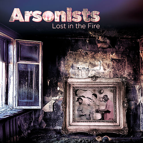 Lost In The Fire de Arsonists
